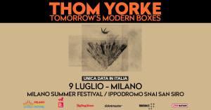 THOM YORKE dopo lo straordinario successo del tour 2019 ritorna per un'unica data in italia