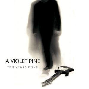 A Violet Pine - Ten Years Gone (Autoprodotto, 2021) di Francesco Sermarini