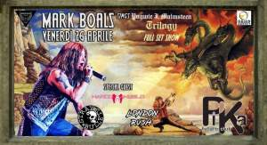 "MARK BOALS sings ""Trilogy"" + guests live al Pika Verona venerdi 26 Aprile"