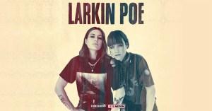 Larkin Poe: unica data italiana il 19 Maggio 2020 in Santeria Toscana 31 - Milano