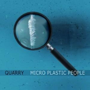 Quarry, annunciato il singolo Micro Plastic People