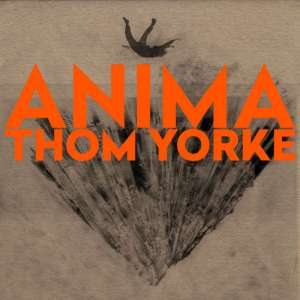 Thom Yorke – ANIMA (XL Recordings, 2019) di Gianni Vittorio