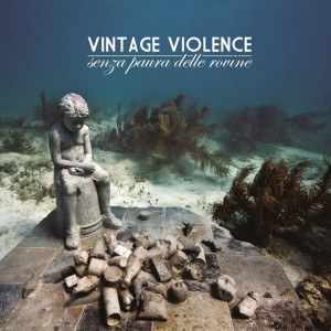 Vintage-Violence-Senza-paura