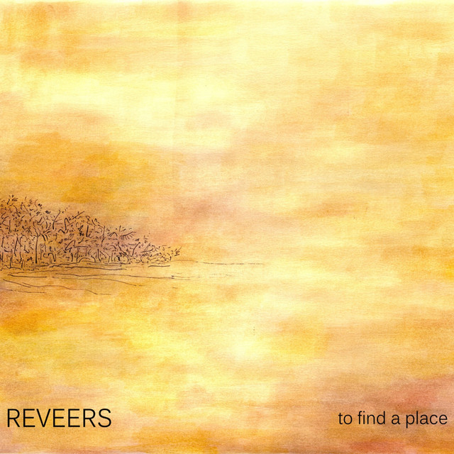 Reveers – To Find a Place (Music Force / Tosk Records, 2017) di Giuseppe Grieco