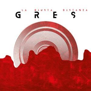 Gres - La giusta distanza (We Work Records, 2020) di Mr. Wolf