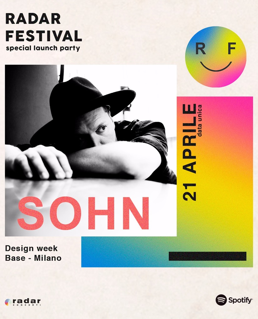 SOHN il 21/04 live per RADAR FESTIVAL SPECIAL LAUNCH PARTY alla BASE Milan Design Week 2018 venerdì 6 aprile 2018