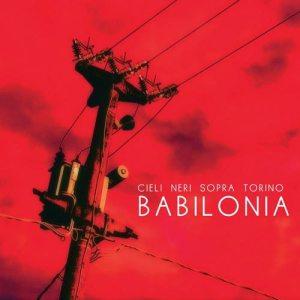 Cieli Neri Sopra Torino - Babilonia (Orzorock Music, 2019) di Giuseppe Grieco