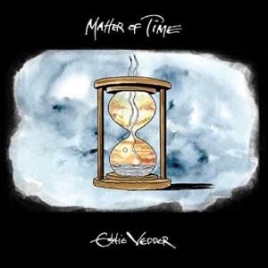 Eddie Vedder - Matter of Time (Monkeywrench / Republic, 2020) di Edoardo Latini