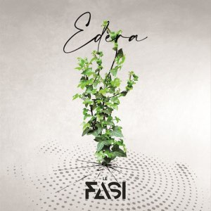 Le Fasi – Edera (Alka Record Label, 2020) di Giuseppe Grieco