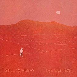 Still Corners - The Last Exit  (Wrecking Light, 2021) di Gianni Vittorio