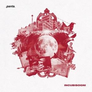 Esce oggi INCUBISOGNI, il disco d'esordio dei PANTA
