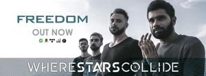 """WHERE STARS COLLIDE: ascolta il singolo """"Freedom"""""""