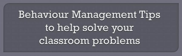 Behaviour Management Tips