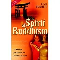 Spirit of Buddhism, The: A Christian Perspective on Buddhist Thought