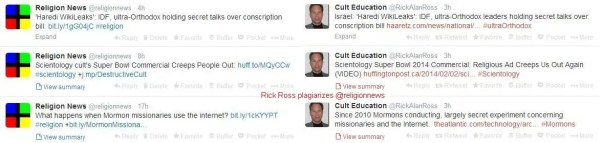 There are hundreds of examples in which Rick Alan Ross copies @religionnews on his own Twitter stream