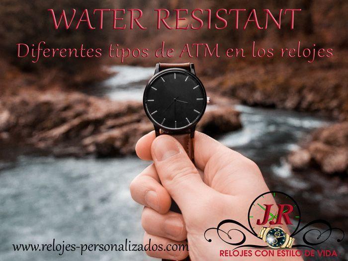 QUE SIGNIFICA ATM O WATER RESISTANT EN RELOJES DE PULSERA