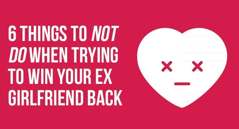 How to get your ex girl back
