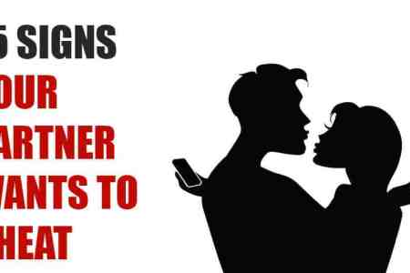 15 Signs Your Partner Wants To Cheat