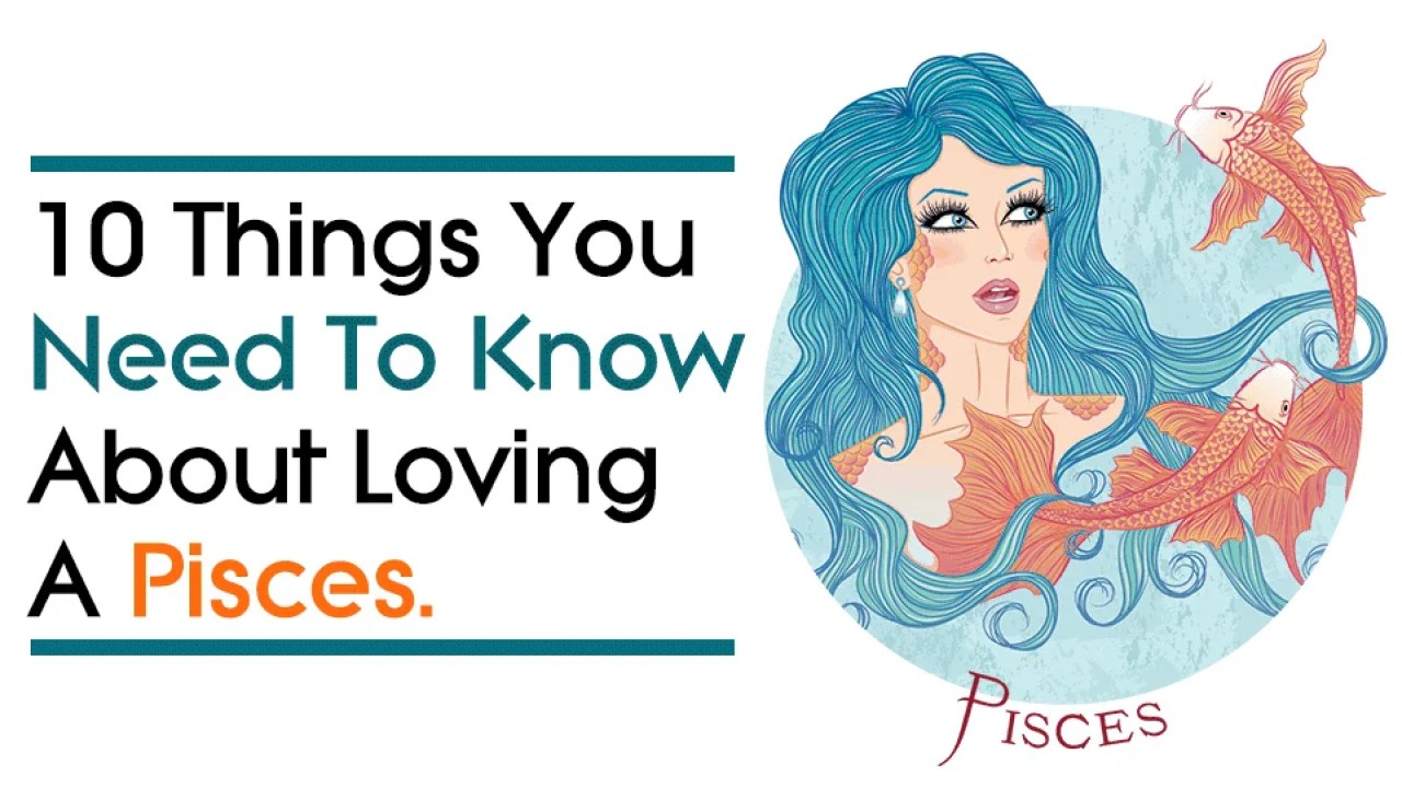 10 Things You Need To Know About Loving A Pisces