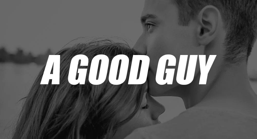 How to tell if hes a good guy