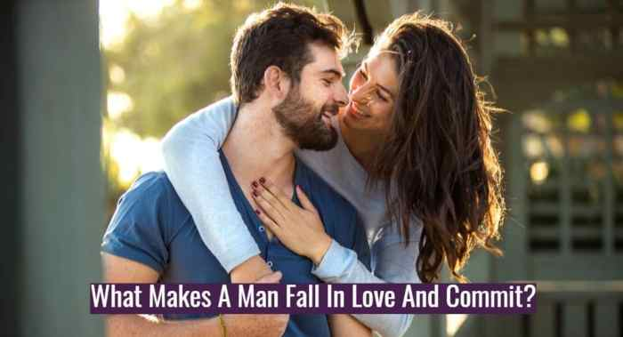 What Makes A Man Fall In Love And Commit?