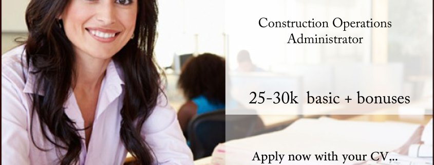 Construction Operations Administrator 25-30k basic plus