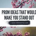 Prom Dress Ideas That Would Make You Stand Out