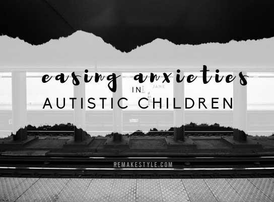 Easing Anxieties in Autistic Children