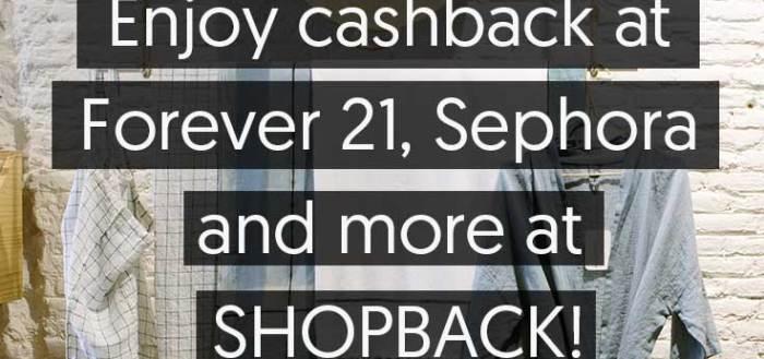 Enjoy cashback at Forever 21, Sephora and more at ShopBack!
