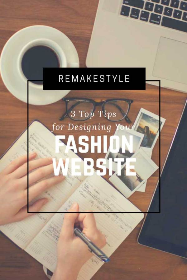 3 Top Tips for Designing Your Fashion Website