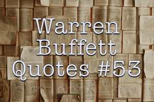 Warren Buffett Quotes #53