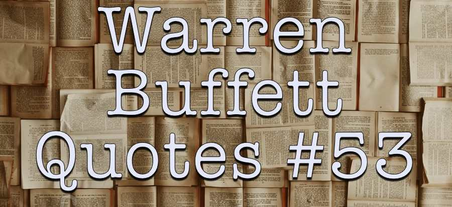 Warren Buffett Quotes #53