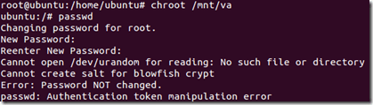 cannot open /dev/urandom for reading: No such file or directory | Cannot create salt for blowfish crtpy | Error: Password NOT changed. | passwd: Authentication token manipulation error