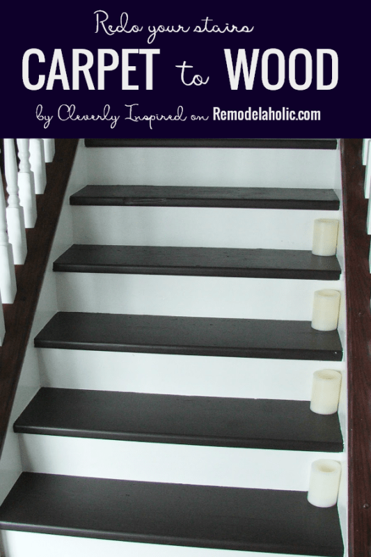 Redo Stairs With This Tutorial For Changing From Carpet To Wood, By Cleverly Inspired Featured On @Remodelaholic
