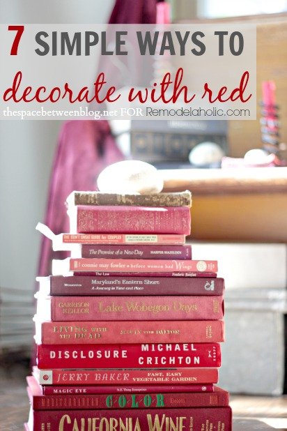 7 simple ways to decorate with red from thespacebetweenblog.net on Remodelaholic.com