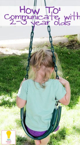 tips for how to Communicate with your 2-3 year old