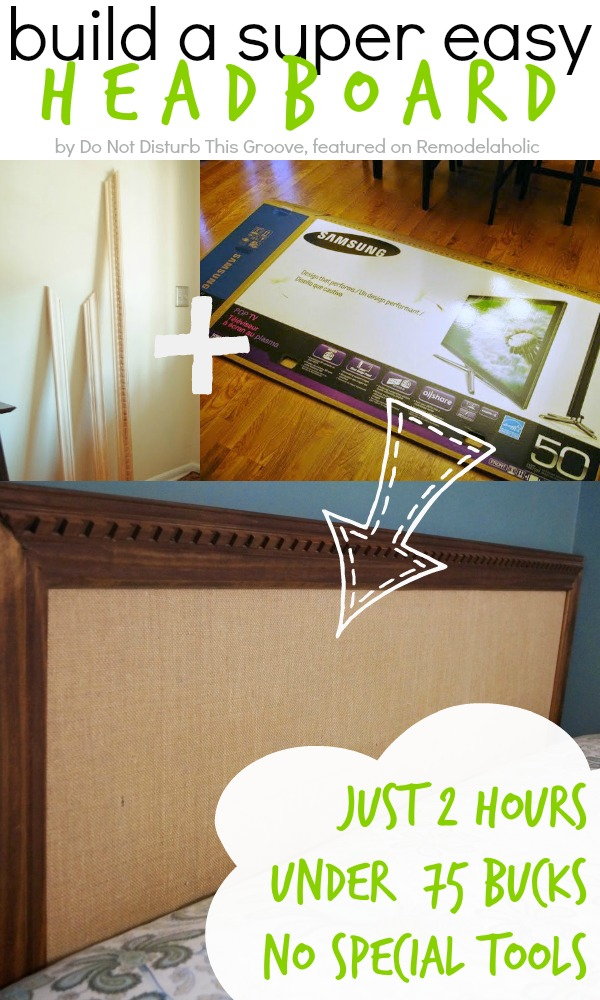Remodelaholic 2 Hour Easy Headboard No Tools Required