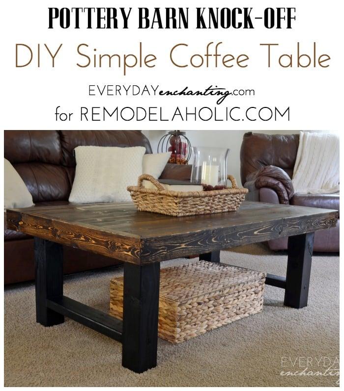 DIY Simple Coffee Table | Learn How To Build A DIY Simple Coffee Table By  Everyday U2014u2014u2014u2014u2014u2014u2014u2014u2014u2014u2014u2014u2014