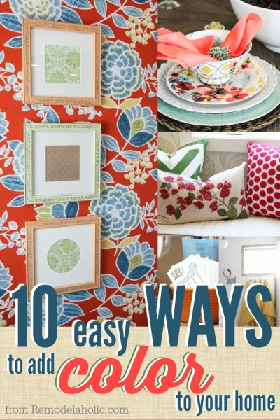 10 Ways to Add Color To Your Home @Remodelaholic