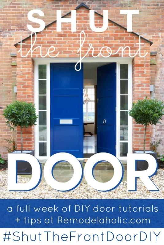 Shut The Front Door DIY week on @Remodelaholic -- link party, giveaway, and so many tutorials! #ShutTheFrontDoorDIY