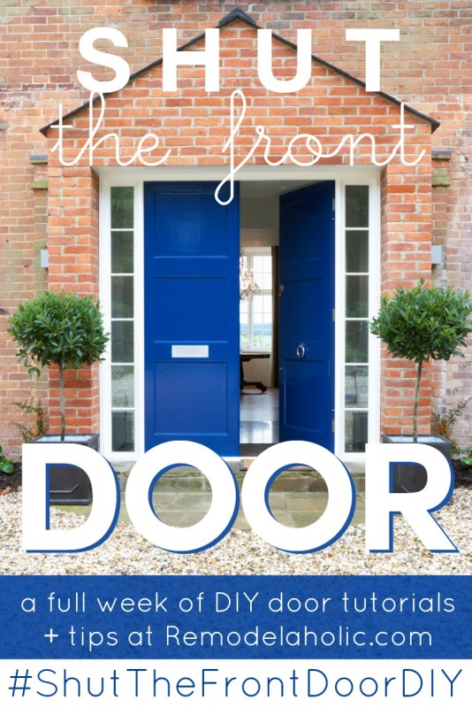 Shut The Front Door DIY week on @Remodelaholic -- link party, giveaway, and so many tutorials! #ShutTheFrontDoorDIY