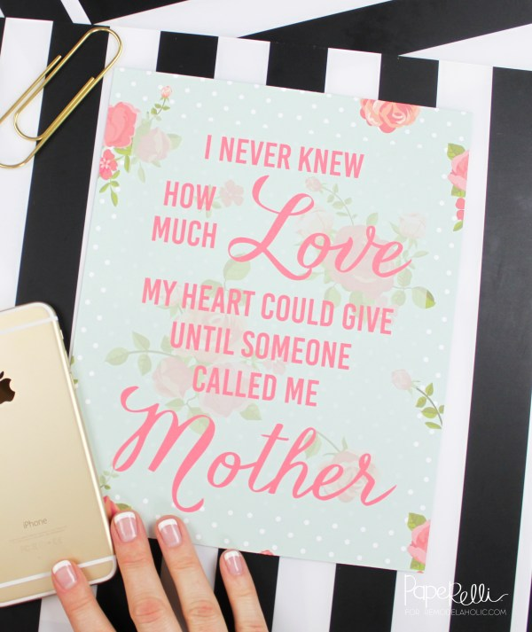 """Mother's Day quote """"I never knew how much love my heart could give until someone called me Mother"""" -- Mother's Day Printable @Remodelaholic"""