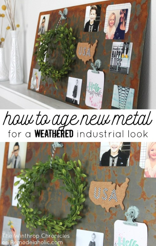 How to Age New Metal for Weathered Industrial Decor -- so easy to turn shiny into rusty and junked! And then use it as a magnet board, so easy, so cute.
