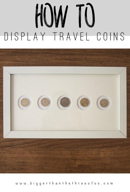 DIY Wall Decor Ideas: display travel coins as wall art (Bigger Than The Three of Us)