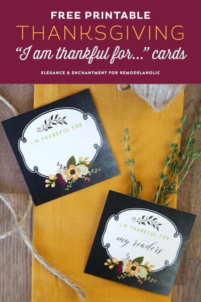 "Free Printable ""I am thankful for…"" cards for Thanksgiving dinner. Print cards to hand out to everyone at your table and share your gratitude with on another! Designs by Elegance and Enchantment for Remodelaholic."