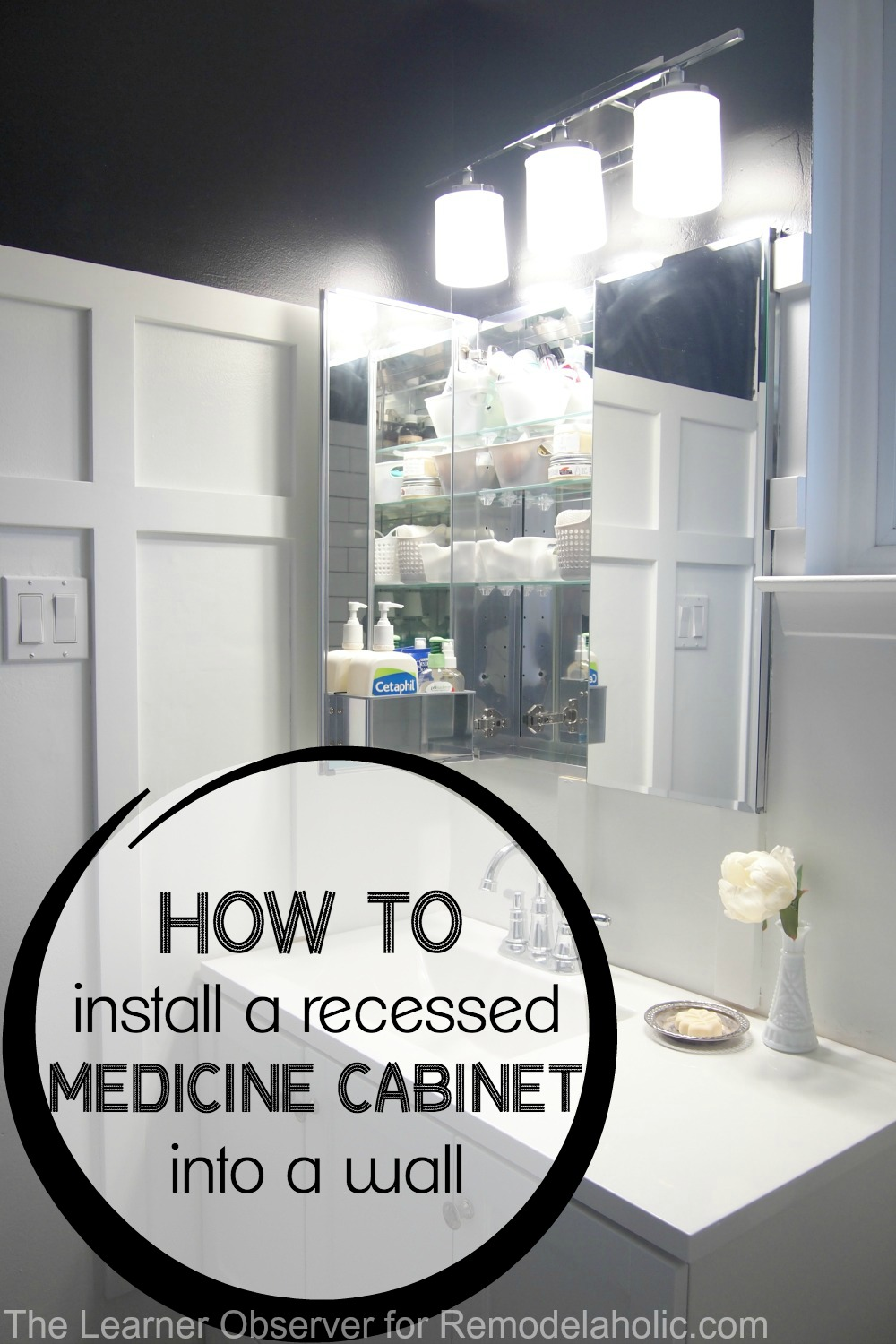 I had no idea it was this easy to install a recessed medicine cabinet! This & Remodelaholic | How to Install a recessed medicine cabinet