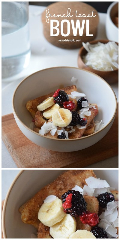 Cinnamon and Sugar French Toast Bowl via remodelaholic.com