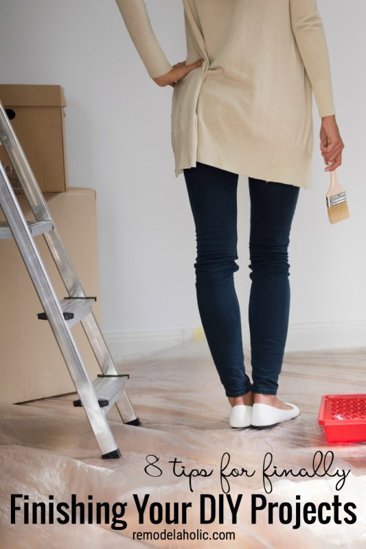 8 Tips For Finally Finishing Your DIY Projects Via Remodelaholic.com