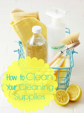 Tipsaholic How To Clean Your Cleaning Supplies Pinterest Pic