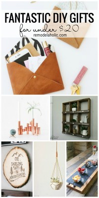 Fantastic Diy Gifts For Under 20 Featured On Remodelaholic Com